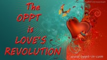 71-The OPPT is Love's Revolution